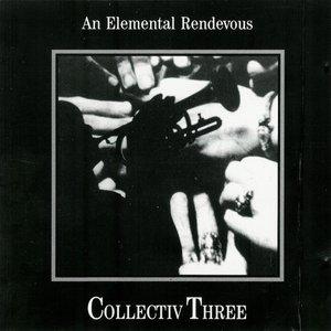 Collectiv Three: An Elemental Rendevous