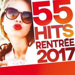 55 Hits rentrée 2017 [Explicit]