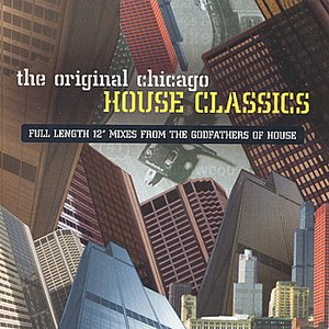 The Original Chicago House Classics