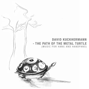 The Path Of The Metal Turtle (Music For Hang And Handpans)