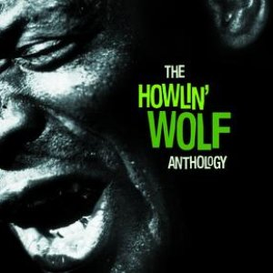 The Howlin' Wolf Anthology
