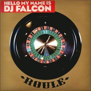 Hello My Name is DJ Falcon
