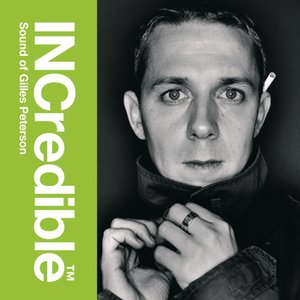 Image for 'INCredible Sound of Gilles Peterson'