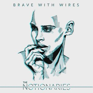 Brave With Wires