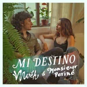 Mi Destino (feat. Monsieur Periné)