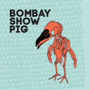 Bombay Show Pig - EP