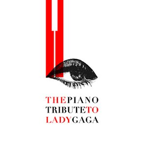 The Piano Tribute to Lady Gaga - EP
