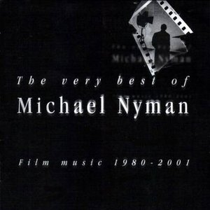 The Very Best of Michael Nyman - Film Music 1980-2001