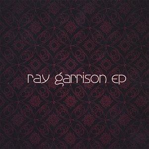 Ray Garrison EP
