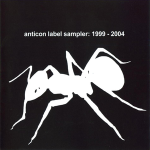 Anticon Label Sampler: 1999 - 2004