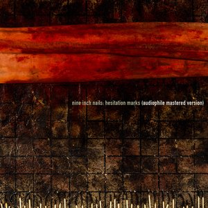 Hesitation Marks (Audiophile Mastered Version)