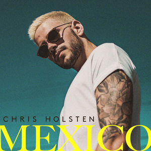 Chris Holsten - MEXICO