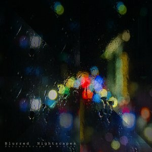 Blurred Nightscapes