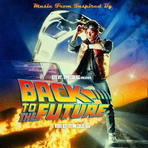 Back To The Future - Music From The Motion Picture Soundtrack