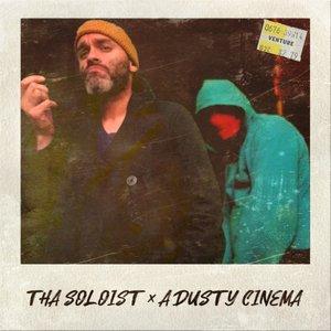Avatar for Tha Soloist x A Dusty Cinema