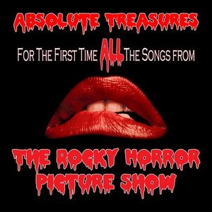 Absolute Treasures: The Rocky Horror Picture Show - The Complete and Definitive Soundtrack