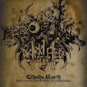 Cthulhu Riseth - The Complete Works Of Darkified