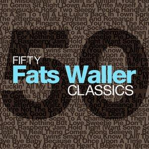 Fifty Fats Waller Classics