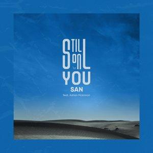 Still on you