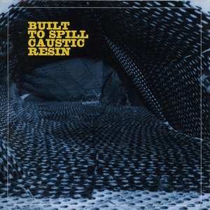 Built to Spill Caustic Resin - EP