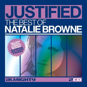 Almighty Presents: Justified - The Best Of Natalie Browne