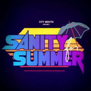 Sanity for Summer