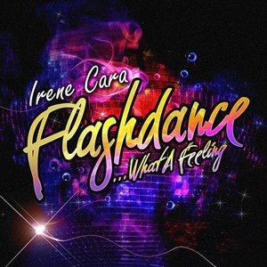 Flashdance… What A Feeling - EP