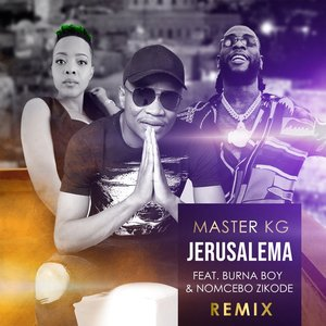 Jerusalema (feat. Burna Boy & Nomcebo Zikode) [Remix] - Single