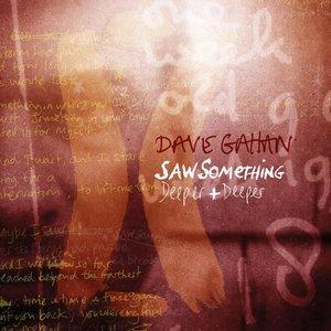 Saw Something / Deeper + Deeper
