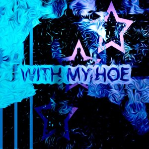 With My Hoe! - Single