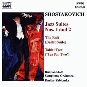 Shostakovich: Jazz Suites Nos. 1 - 2 / The Bolt / Tahiti Trot