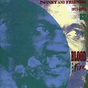 Niney & Friends - Blood And Fire: 1971-1972