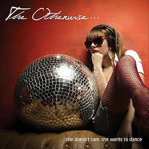 She Doesn't Care, She Wants to Dance