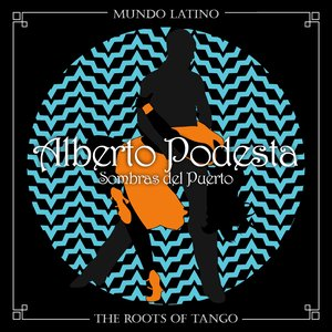 The Roots of Tango - Sombras del Puerto