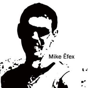 Avatar for Mike Efex