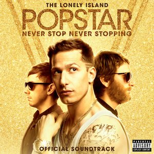 Popstar: Never Stop Never Stopping (Original Soundtrack)
