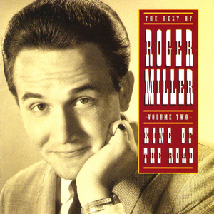 The Best of Roger Miller - Volume Two: King Of The Road