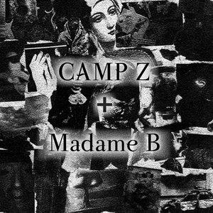 Camp Z + Madame B