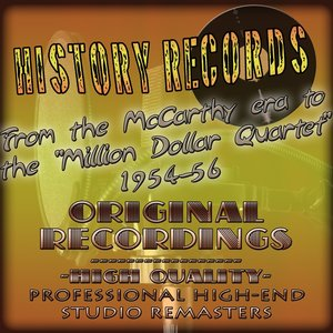 History Records - American Edition - From the McCarthy era to the 'Million Dollar Quartet' 1954-56 (Original Recordings - Remastered)