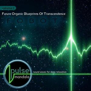 Future Organic Blueprints of Transcendence, Vol. 1