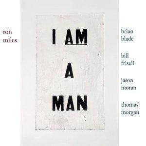 I Am a Man (with Bill Frisell, Brian Blade, Jason Moran & Thomas Morgan)