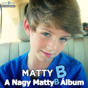 Изображение для 'A Nagy MattyB album'