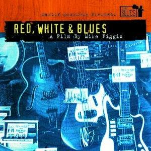 Martin Scorsese Presents The Blues: Red, White & Blues