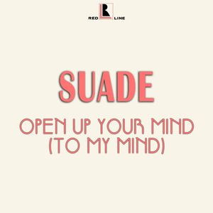 Open Up Your Mind (To My Mind) (Digitally Remastered)