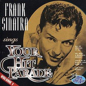 Frank Sinatra Sings Your Hit Parade - Vol. 1