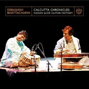 Calcutta Chronicles: Indian Slide-Guitar Odyssey