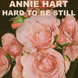 Hard To Be Still