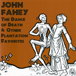 The Dance of Death & Other Plantation Favorites