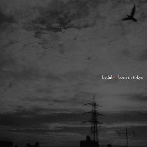 Born in Tokyo