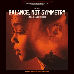 Balance, Not Symmetry: Original Motion Picture Soundtrack